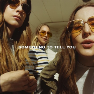 Haim_Album-Cover-Something-To-Tell-You-2017-billboard-EMBED-1499968587